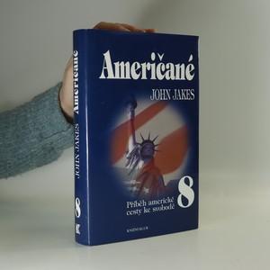 náhled knihy - Američané. Příběh americké cesty ke svobodě. 8. díl