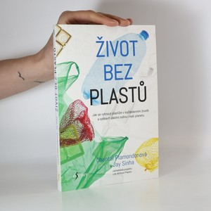 náhled knihy - Život bez plastů. Jak se vyhnout plastům v každodenním životě a ozdravit vlastní rodinu i naši planetu