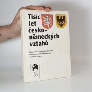náhled knihy - Tisíc let česko-německých vztahů