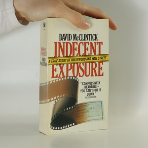 náhled knihy - Indecent exposure. A true story of Hollywood and Wall Street