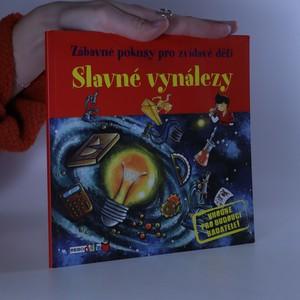 náhled knihy - Zábavné pokusy pro zvídavé děti : jednoduché pokusy, při kterých se pobavíš i poučíš!. Slavné vynálezy.