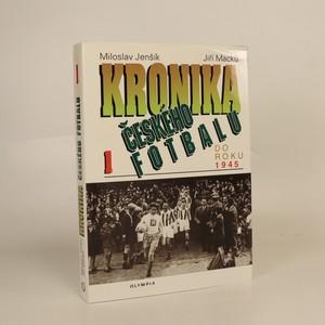 náhled knihy - Kronika českého fotbalu. Díl 1. Do roku 1945