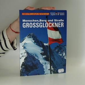 náhled knihy - Menschen, Berg und Strasse : Grossglockner