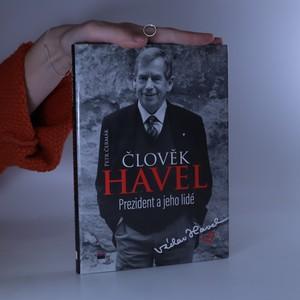 náhled knihy - Člověk Havel : prezident a jeho lidé