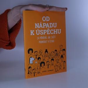 náhled knihy - Od nápadu k úspěchu : 24 příběhů, jak začít podnikat v Česku