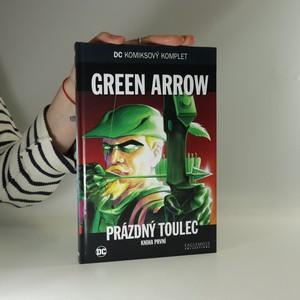 náhled knihy - Prázdný toulec. Green Arrow. Kniha první (svazek 40)