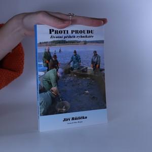 náhled knihy - Proti proudu : životní příběh rybníkáře (podpis autora)