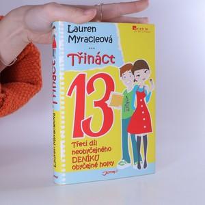 náhled knihy - Třináct. Třetí díl neobyčejného deníku obyčejné holky.