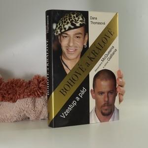 náhled knihy - Bohové a králové : vzestup a pád Alexandera McQueena a Johna Galliana