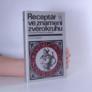 náhled knihy - Receptář ve znamení zvěrokruhu, aneb, Sezónní kuchařka pro pokročilé