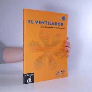 náhled knihy - El ventilador. Curso de español de nivel superior