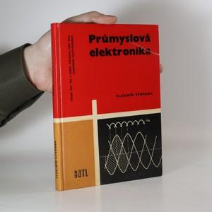 náhled knihy - Průmyslová elektronika. Učeb. text pro 3. roč. stř. prům. škol elektrotechn. (obory silnoproudé) (včetně tabulky)