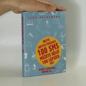 náhled knihy - Místo abyste posílala 100 SMS, můžete dělat 100 lepších věcí