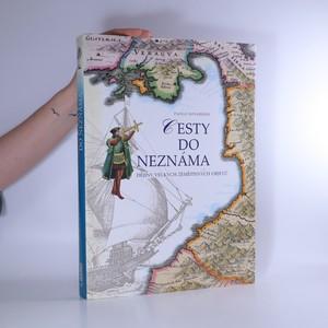 náhled knihy - Cesty do neznáma. Dějiny velkých zeměpisných objevů