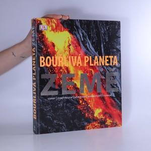 náhled knihy - Bouřlivá planeta Země. Sopky, zemětřesení, hurikány, bahnotoky, tsunami