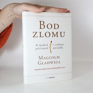 náhled knihy - Bod zlomu : o malých příčinách s velkými následky