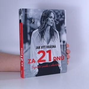náhled knihy - Jak být krásná za 21 dnů : tajemství půvabu a sebevědomí
