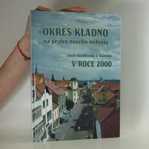 náhled knihy - Okres Kladno na prahu nového milénia aneb Kladno a Slánsko v roce 2000