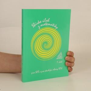 náhled knihy - Sbírka úloh z matematiky pro SOŠ a pro studijní obory SOU