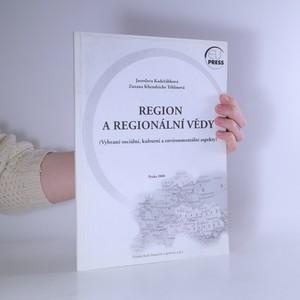 náhled knihy - Region a regionální vědy. (Vybrané sociální, kulturní a environmentální aspekty)