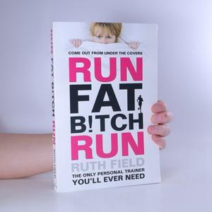 náhled knihy - Run fat bitch run
