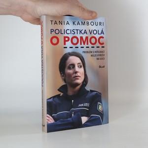 náhled knihy - Policistka volá o pomoc : Problém s integrací nelze vyřešit na ulici