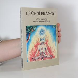 náhled knihy - Léčení pránou : věda a umění pránického léčení