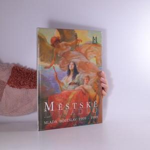 náhled knihy - Městské divadlo Mladá Boleslav 1909-1999