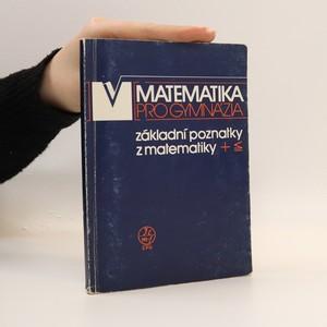 náhled knihy - Matematika pro gymnázia. Základní poznatky z matematiky