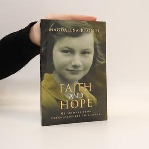 náhled knihy - Faith and Hope. My Odyssey from Czechoslovakia to Canada