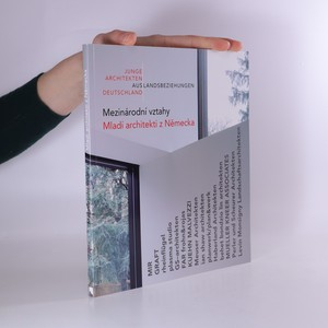 náhled knihy - Mladí architekti z Německa : mezinárodní vztahy