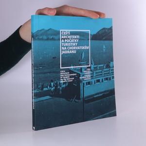 náhled knihy - Čeští architekti a počátky turistiky na chorvatském Jadranu