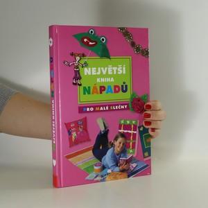 náhled knihy - Největší kniha nápadů. Kniha pro malé slečny