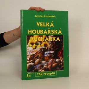 náhled knihy - Velká houbařská kuchařka. 750 receptů