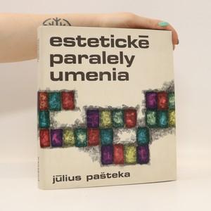náhled knihy - Estetické paralely umenia : štúdie o divadle, dramatike a filme