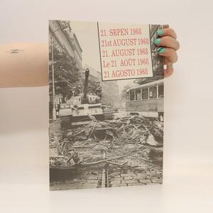 náhled knihy - 21. srpen 1968. Katalog výstavy Praha 1968, 26. 4.-7. 10. 1990