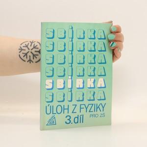 náhled knihy - Sbírka úloh z fyziky pro žáky základních škol. 3. díl