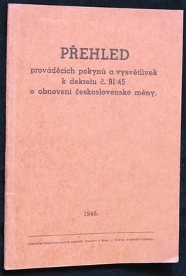 náhled knihy - Přehled prováděcích pokynů a vysvětlivek k dekretu č. 91/45 o obnovení československé měny : pro záložny a raiffeisenky