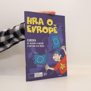 náhled knihy - Hra o Evropě. Evropa ve velkém i v malém v historii, současnosti i budoucnosti