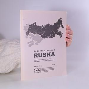 náhled knihy - Jednota či rozpad Ruska. Ruská regionální politika po rozpadu Sovětského svazu