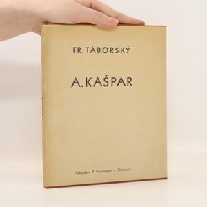 náhled knihy - A. Kašpar. Ilustrátor, malíř, grafik
