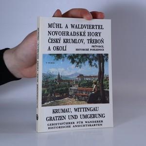 náhled knihy - Mühl a Waldviertel. Novohradské hory, Český Krumlov, Třeboň a okolí