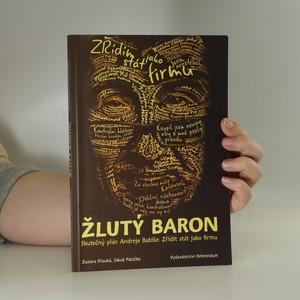 náhled knihy - Žlutý baron. Skutečný plán Andreje Babiše