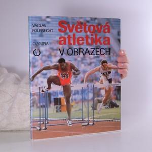 náhled knihy - Světová atletika v obrazech