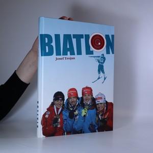 náhled knihy - Biatlon 1923-2014 : od vojenských hlídek k biatlonu (s podpisy autora a sportovců)