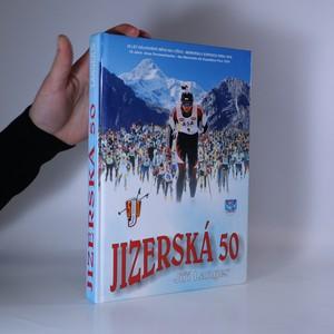 náhled knihy - Jizerská padesátka: 35 let dálkového závodu na lyžích - Memoriálu expedice Peru 1970