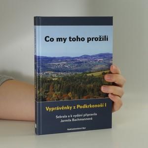 náhled knihy - Co my toho prožili. Vyprávěnky z Podkrkonoší I (vč. CD)