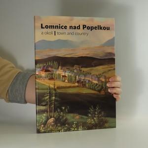 náhled knihy - Lomnice nad Popelkou a okolí. Lomnice nad Popelkou town and country