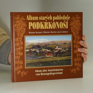 náhled knihy - Album starých pohlednic. Podkrkonoší. Riesengebirgsvorland.