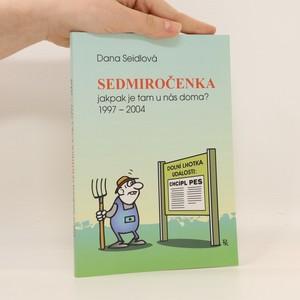 náhled knihy - Sedmiročenka - jakpak je tam u nás doma? 1997-2004